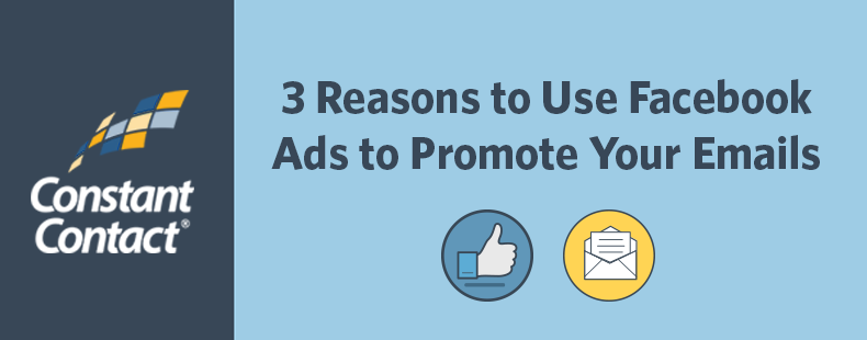 3 Reasons to Use Facebook Ads to Promote Your Emails