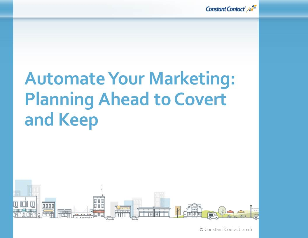 Automate Your Marketing: Planning Ahead to Convert and Keep