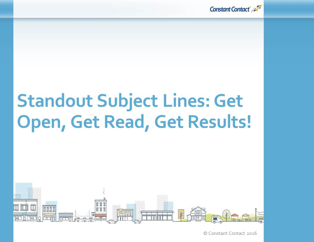 Standout Subject Lines- Get Open, Get Read, Get Results!