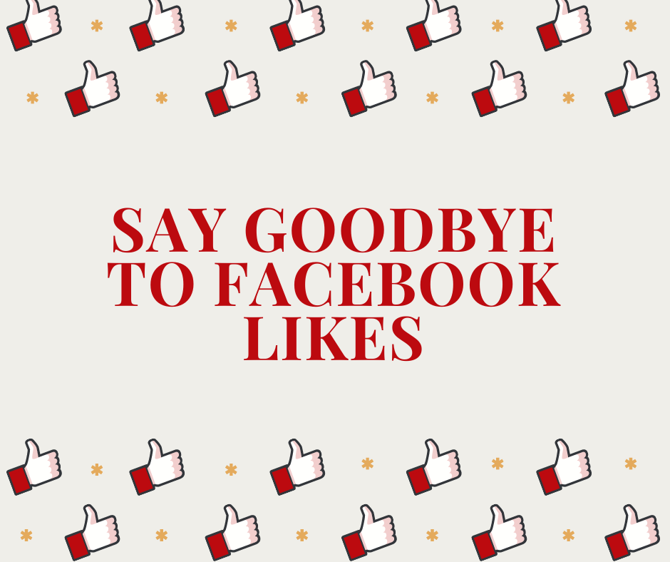 Goodbye to Facebook Likes